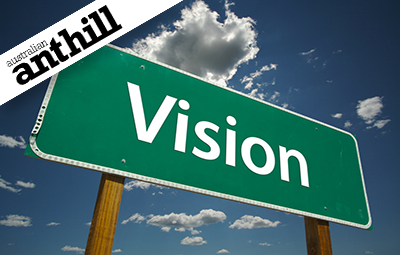 You already know that every business needs a vision to succeed, but do you know what makes a vision really work? (Australian Anthill)