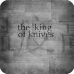day 6: the king of knives  prompt: from someone else's perspective