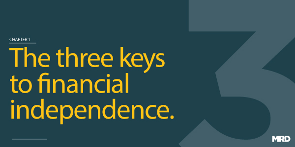 The 3 keys to Financial independence