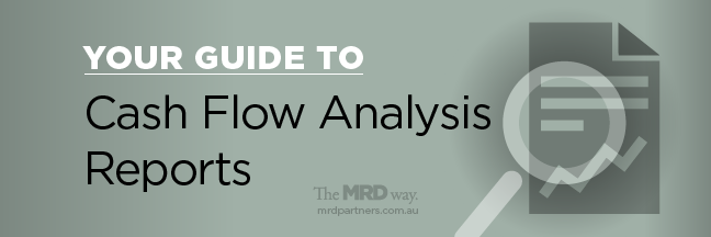 YOUR GUIDE TO CASH FLOW ANALYSIS REPORTS