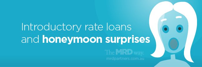 introductory rate loans and honeymoon-surprises