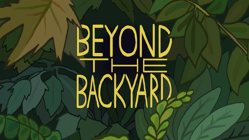 Beyond the Backyard