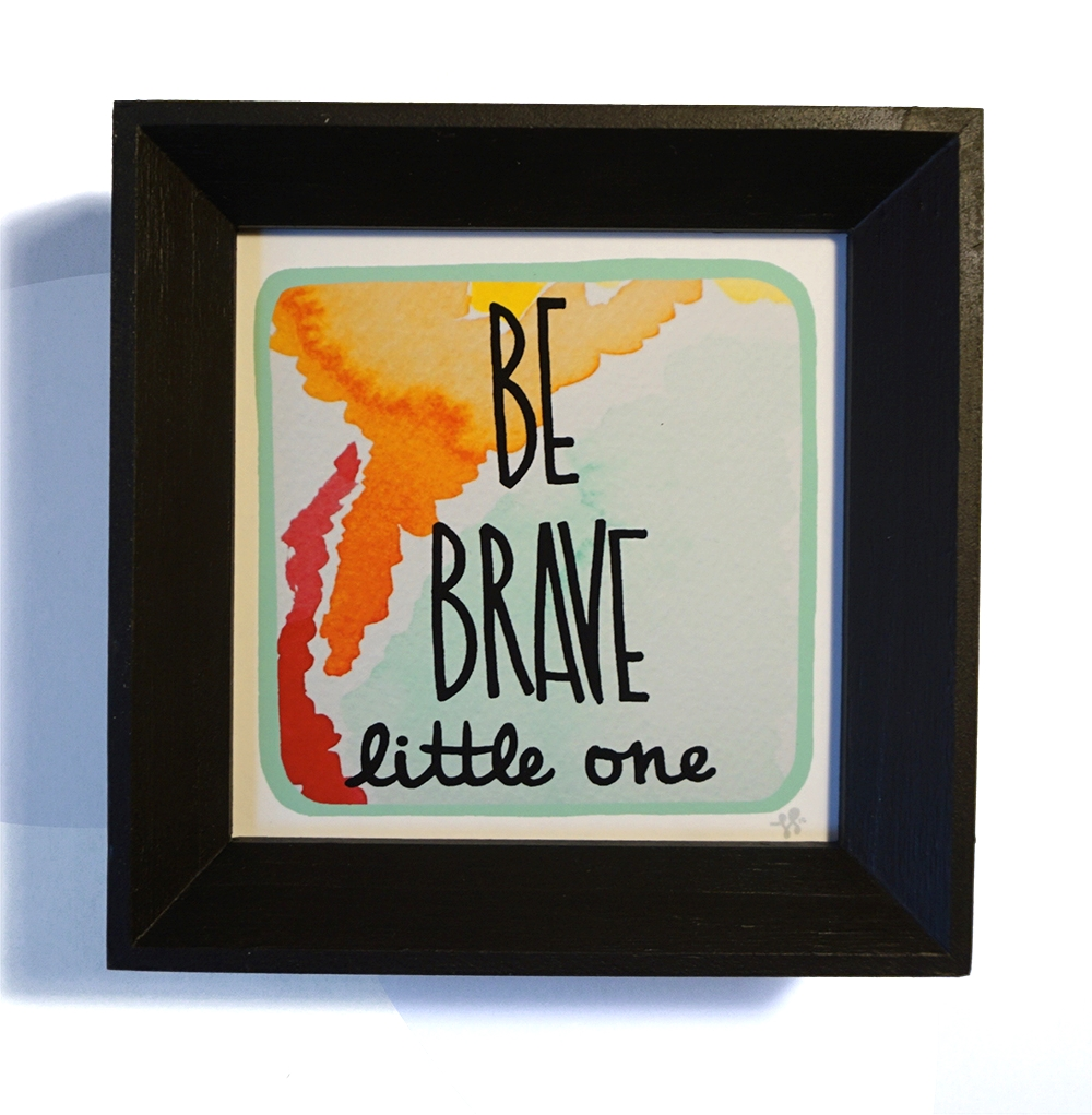 Be Brave Little One (blue)