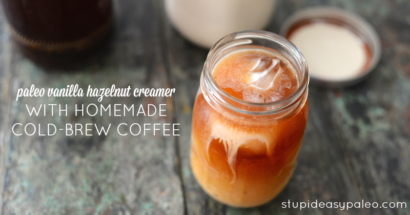 PALEO VANILLA HAZELNUT CREAMER WITH HOMEMADE COLD-BREW COFFEE RECIPE