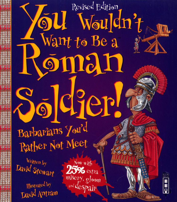 Books You Wouldn't Want to Be a Roman Soldier.jpg