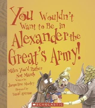 Books You Wouldn't Want to Be In Alexander the Great's Army.jpg