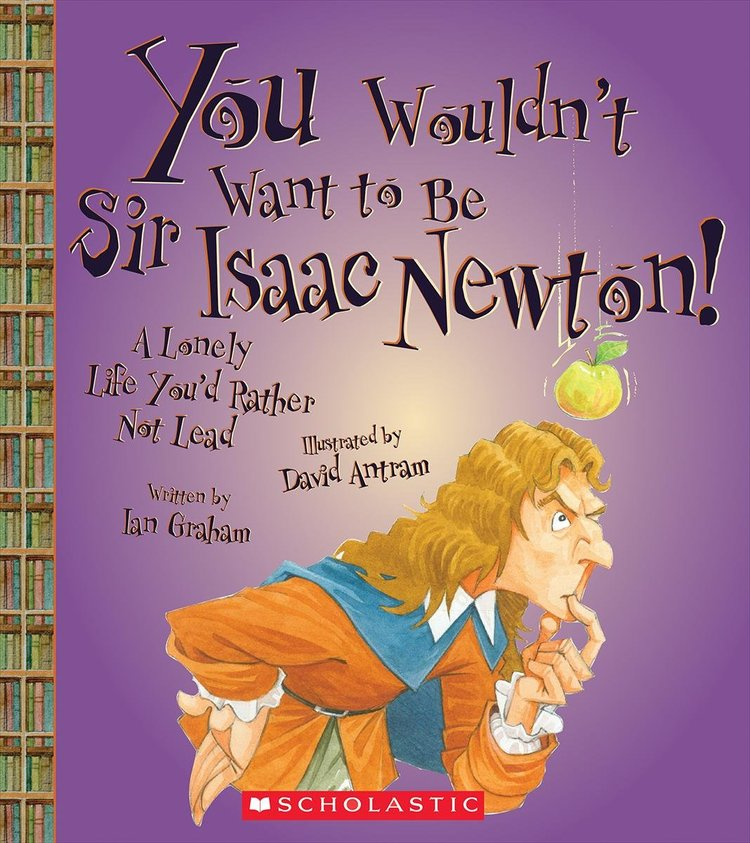 Books You Wouldn't Want to Be a Sir Isaac Newton.jpg