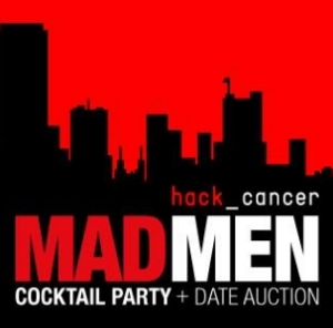 HackCancer MAD MEN Cocktail Party + Date Auction 2/28/14 [ MAD MEN PARTY  |  DATE AUCTION ]   Facebook Event  |  Eventbrite  |  Photo Gallery