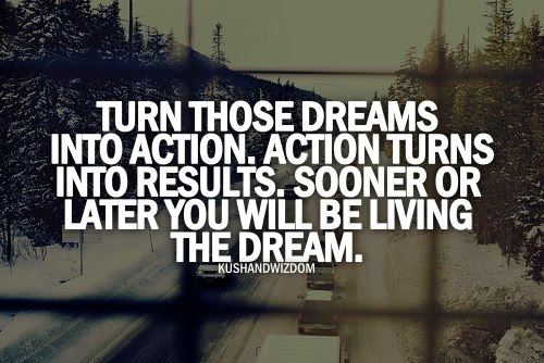 Turn dreams into Action