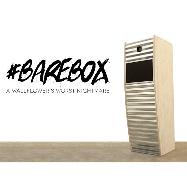 The #BareBox, a wallflower's worst nightmare.