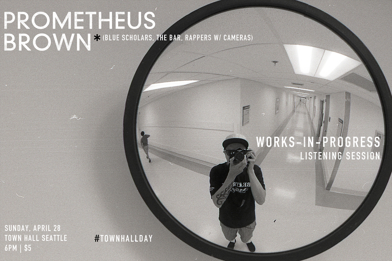prometheusbrown: Come be the first to see and hear works-in-progress including previews of tracks from the forthcoming The Bar album Barkada and the fetus version of some unreleasedBlue Scholars tracks. This event is my conclusionary presentation of my 3-month Town Hall Seattle artist residency, which also includes a presentation from scholar-in-residence David Mitsuo Nixon. Shit's only five bucks and it's from 6-9pm so you can watch Game of Thrones spoiler-free afterwards. Click the photo or go here for tickets and more info.