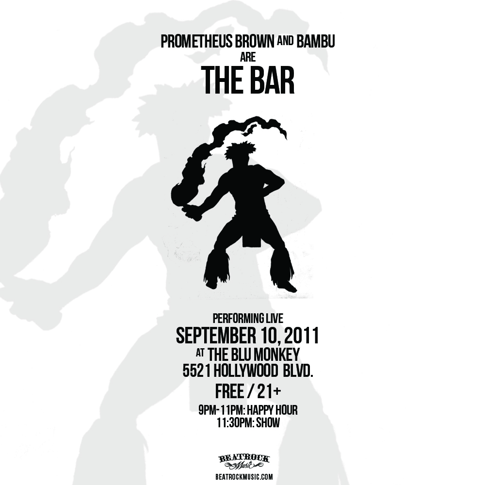 prometheusbrown: bambudepistola: Prometheus Brown And Bambu Walk Into A Bar… In Hollywood. THE BAR walks into a Hollywood bar for a FREE SHOW (just by some drinks tho ok) Prometheus Brown & Bambu FREE SHOW in Los Angeles (The Blu Monkey) tomorrow (9/10)!