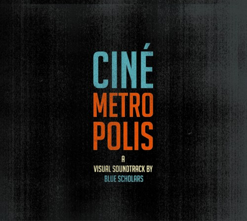 CINEMETROPOLIS has arrived early, digitally, for streaming and download purchase at http://bluescholars.bandcamp.com/ CD available online June 14. Deluxe CD (w/ instrumental & lyric booklet) and vinyl dropping Summer 2011. Tickets now on sale for Cinemetropolis Release Party on Friday & Saturday June 17-18 in Seattle.