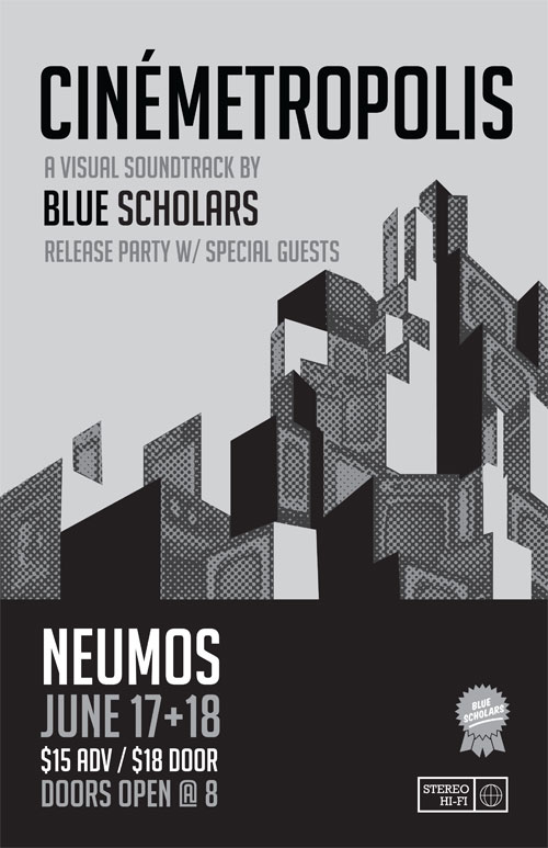 bluescholars: Friday JUNE 17, 2011 & Saturday JUNE 18, 2011 CINEMETROPOLIS Release party w/ special guests SEATTLE, WA NEUMOS JUNE 17 TICKETS | JUNE 18 TICKETS Cinemetropolis drops on June 14 (May 15 if you pledged to get a digital copy early here).