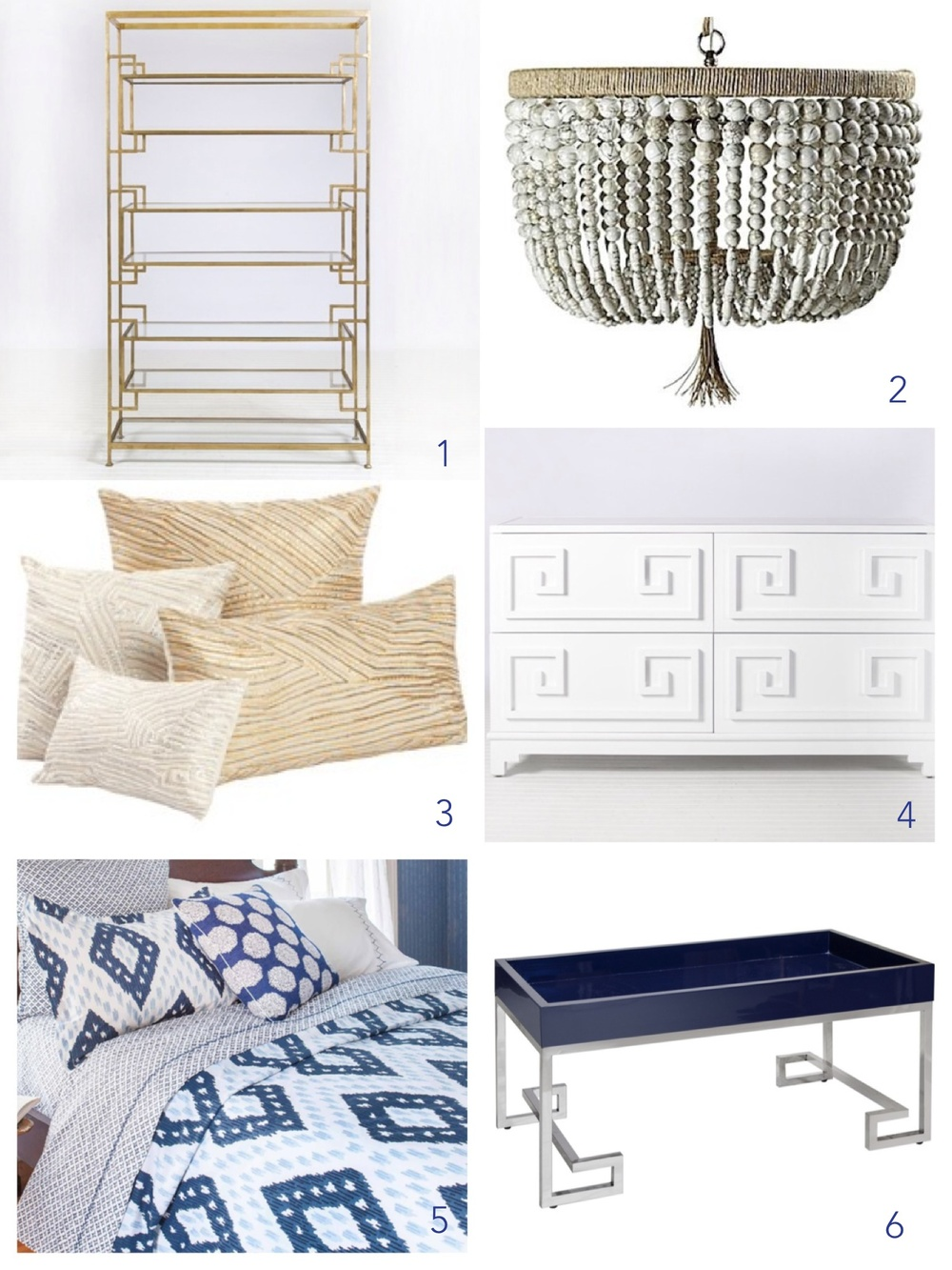 1. Gold leaf étagère / 2. Beaded chandelier with jute wrapping detail / 3. Elegant pillow collection (embroidery in gold and silver on linen / 4.  White lacquer chest with greek key detail on drawers / 5.  Indigo ikat bedding / 6. Cobalt blue lacquer cocktail table with silver leaf base