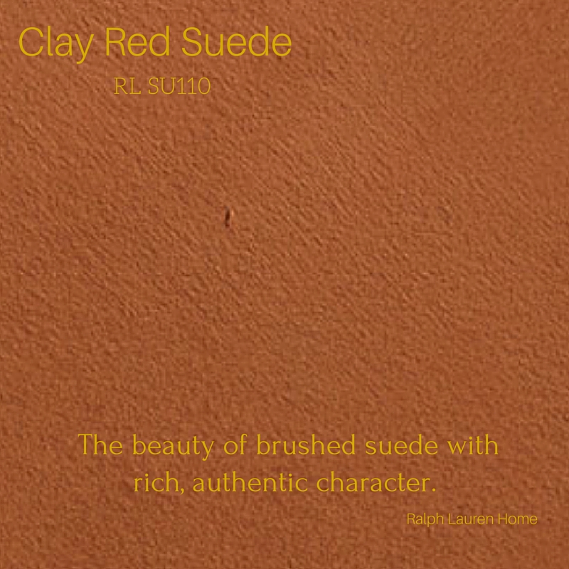 """""""Ralph Lauren suede paints are so beautiful. I especially love Clay Red, which is similar to terra-cotta, very warm and rich. With undertones of brown, red, and orange, this wonderful hue reminds of the sun setting on a hot summer night. Use this color on your walls for instant sophistication.""""-- Lisa Rapp, Visual Merchandiser and Buyer"""
