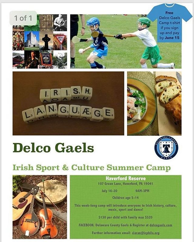 The DelawareCounty Gaels have some availability left in their summer camp next  week. The camp includes Irish history, sport, music, culture and dance. Contact ciaran@icphila.org for more information.