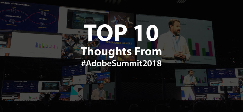 Here's the scoop from the 2018 Adobe Summit