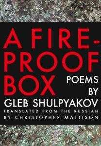 Gleb Shulpyakov, A Fireproof Box (2011, translated by Christopher Mattison)