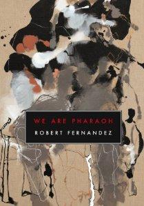 Robert Fernandez,  We Are Pharaoh  (2011)