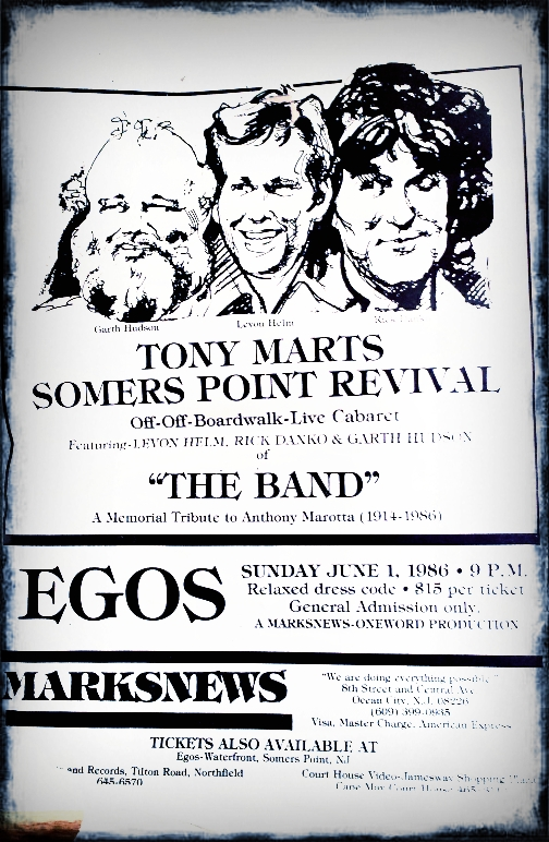 "A very rare image: Three members of the Band (Levon Helm, Rick Danko and Garth Hudson) kept their connection to Somers Point, New Jersey, strong through the decades, appearing at this ""revival"" show and memorial tribute to the owner of Tony Mart's, Anthony Marotta, in 1986, the year he passed. His son Carmen Marotta continues to keep the music alive each Friday summer night in Somers Point with the city's free beach concert series."