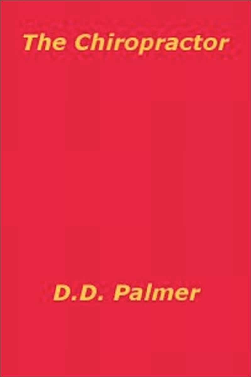 D.D. Palmer's,  The Chiropractor