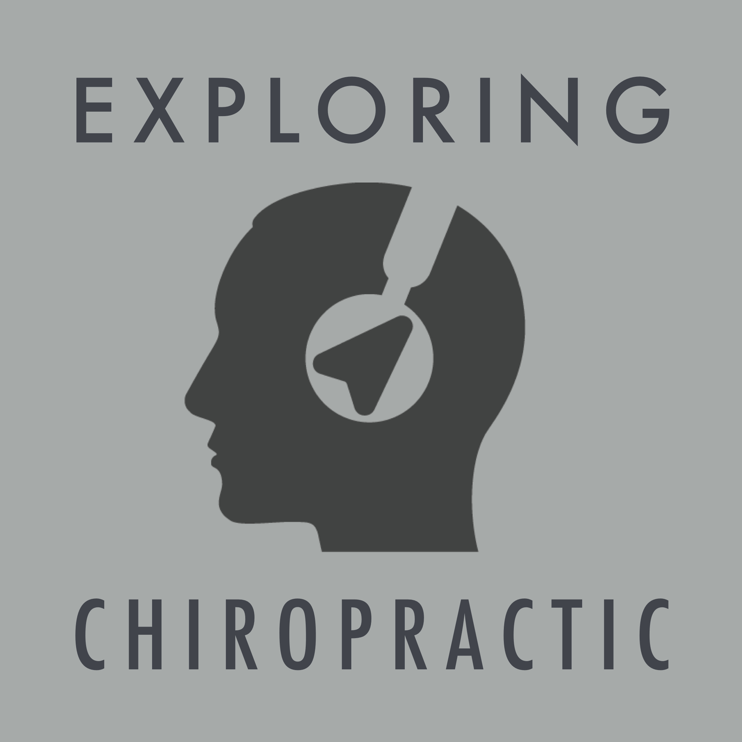 Exploring Chiropractic Podcast