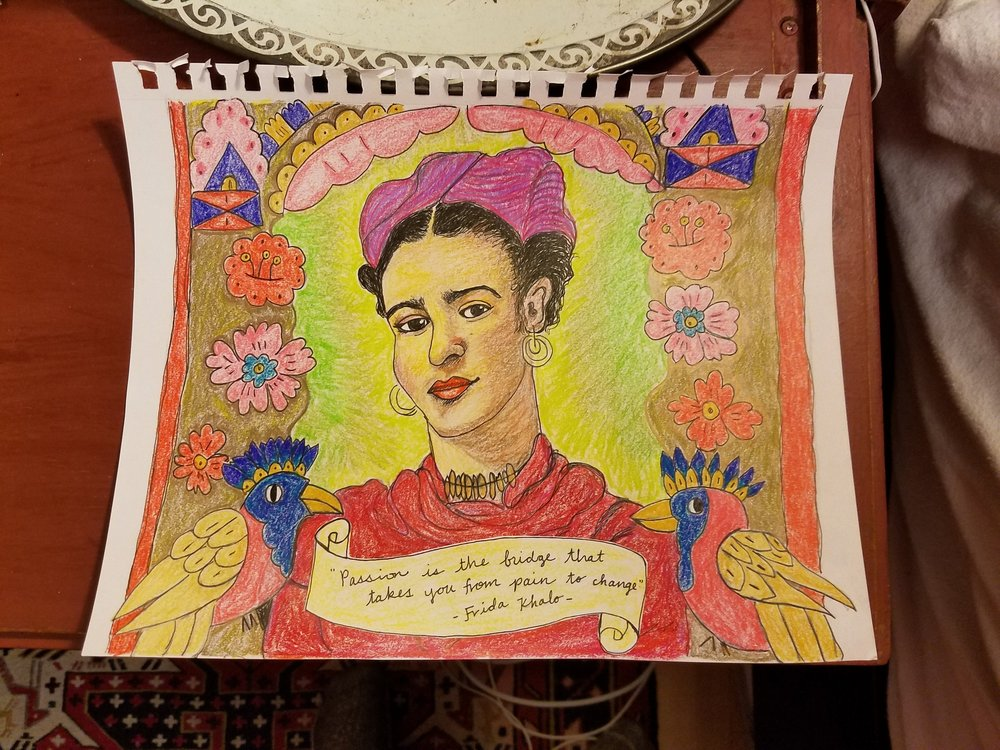 On my first snow-day I drew a picture of Frida Kahlo, one of my heroes. She used her disabilities and the many tragic things that happened to her as fuel for her artwork.The quote: Passion is the bridge that takes you from pain to change.