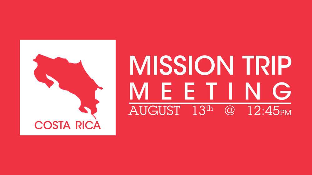 Costa Rica Mission Trip Meeting