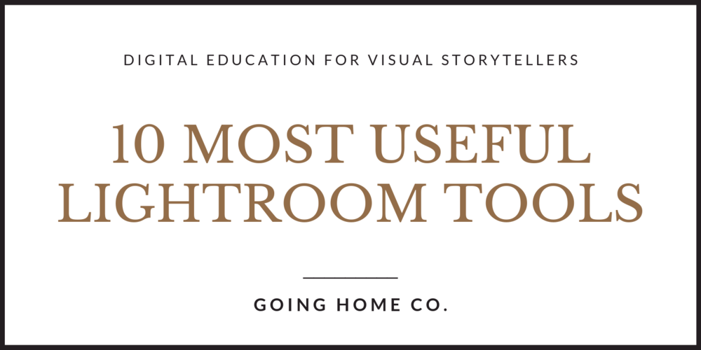GoingHomeCo-Photo-Education-10-Most-Useful-Lightroom-Tools_001