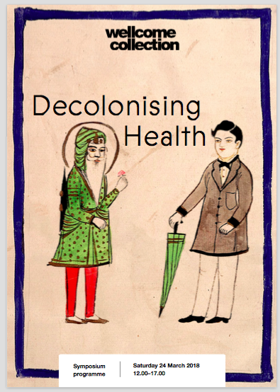 Will be presenting work for Wellcome Collection's Decolonising Health Symposium - March 24th - FULL PROGRAMME HERE