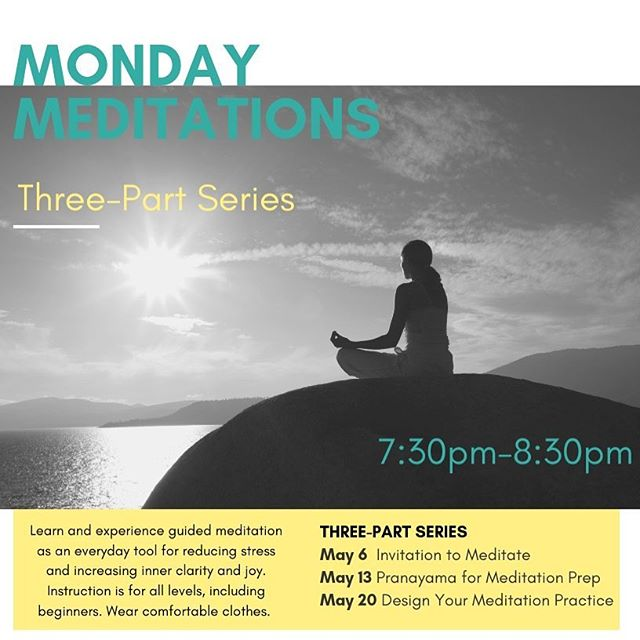 MONDAY MEDITATIONS in MAY at @ebbandflowyogastudio {Registration now open: $30 members - $35 nonmembers - no experience necessary} Learn and experience guided meditation as an everyday tool for reducing stress and increasing inner clarity and joy. This three-part series will introduce you to meditation, teach you how to prepare, give you an experience of extended meditation and support you in customizing your own daily practice. Instruction is for all levels, including beginners. Wear comfortable clothes.