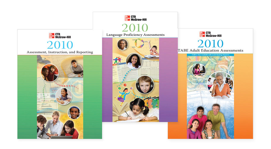 Catalog Covers for CTB/McGraw-Hill Each year, 3 separate catalogs with up to 180 pages are produced in print version, CD, and as online flip versions.