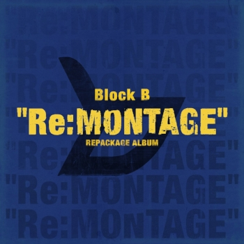 Block B: Zico, Park Kyung, Jaehyo, P.O, B-Bomb, U-Kwon, Taeil  rapper songs Korean K-pop K   hip hop hep hap Bastarz Fanxychild montage song she we dance my zone one sided like this give take solo vocal line vocalists one way remontage re: montage repackage revised