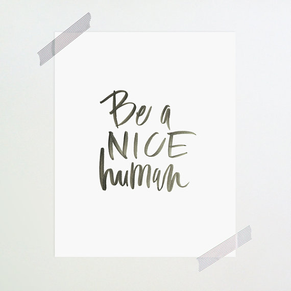 be a nice human oh my deer print