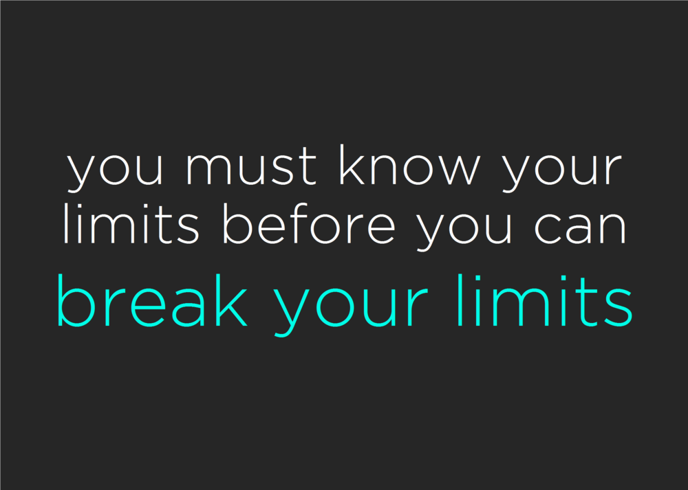 You must know your limits before you can break your limits.png