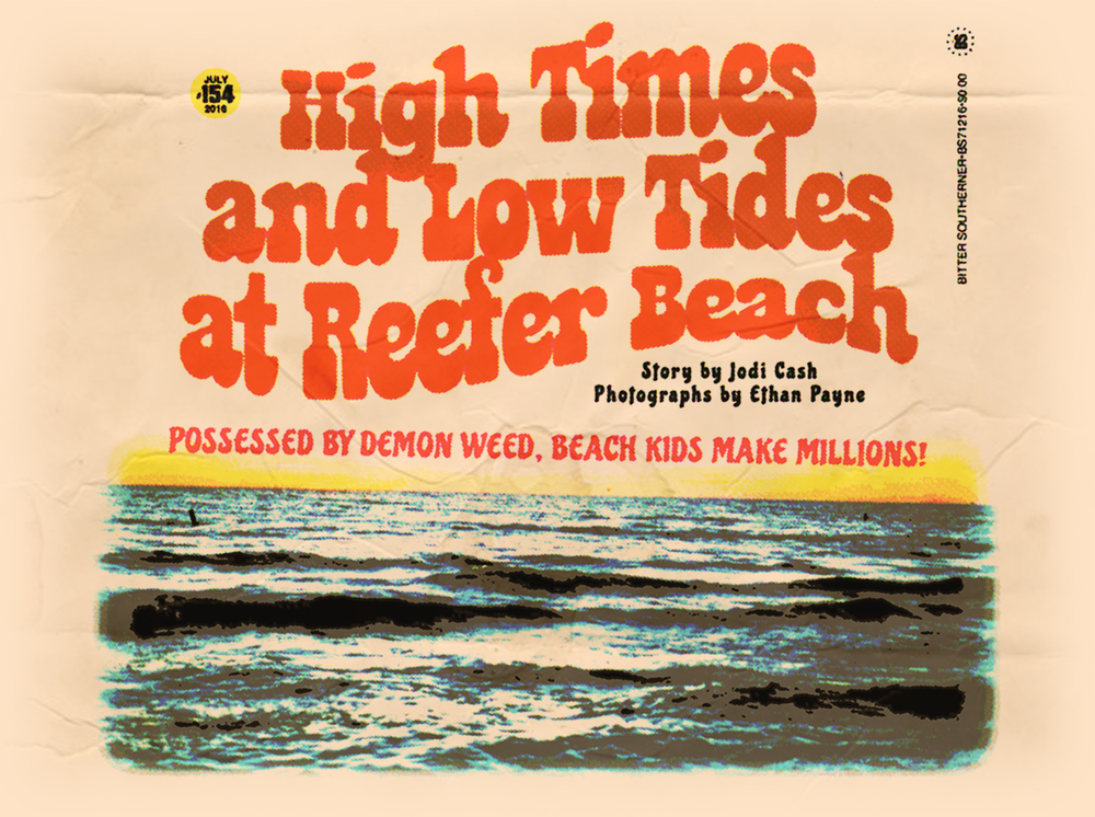 High Times And Low Tides At Reefer Beach The Bitter Southerner