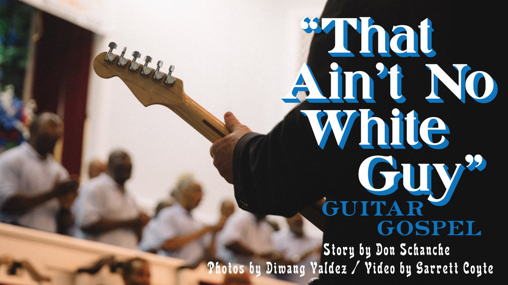That Aint No White Guy Guitar Gospel The Bitter Southerner