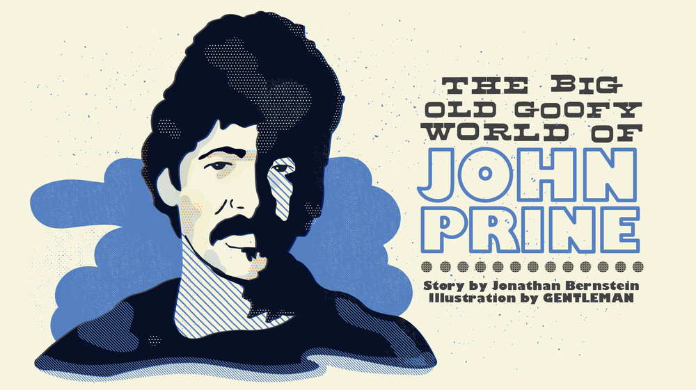 The Big Old Goofy World Of John Prine The Bitter Southerner