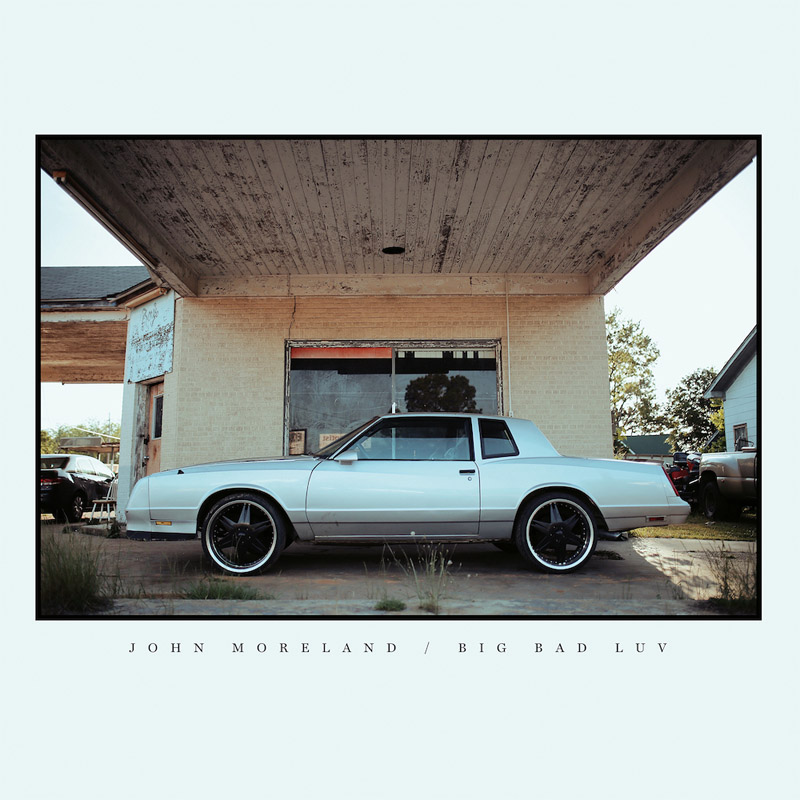 John-Moreland-Big-Bad-Luv-Album-Cover.jpg