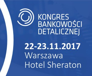 Kongres Bankowości Detalicznej - 22-23 listopada 2017, Warszawa