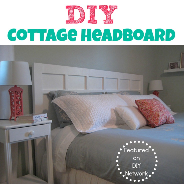 DIY Cottage Headboard {Featured on the DIY Network}.jpg