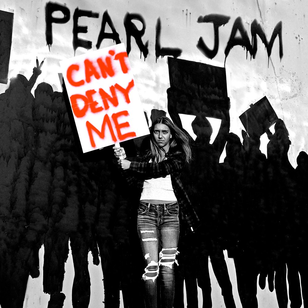 Pearl Jam - Can't Deny Me.jpg