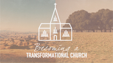Becoming A Transformational Church