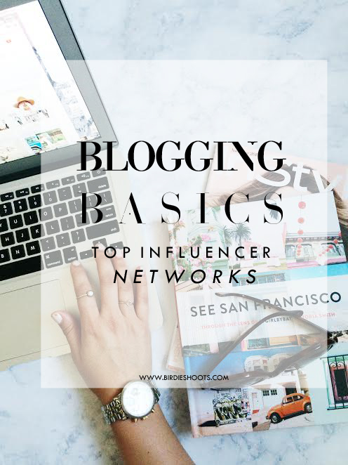 Blogging Basics, your all-in-one guide to knowing which influencer networks are right for you! Includes full list and links of different networks! via. www.birdieshoots.com