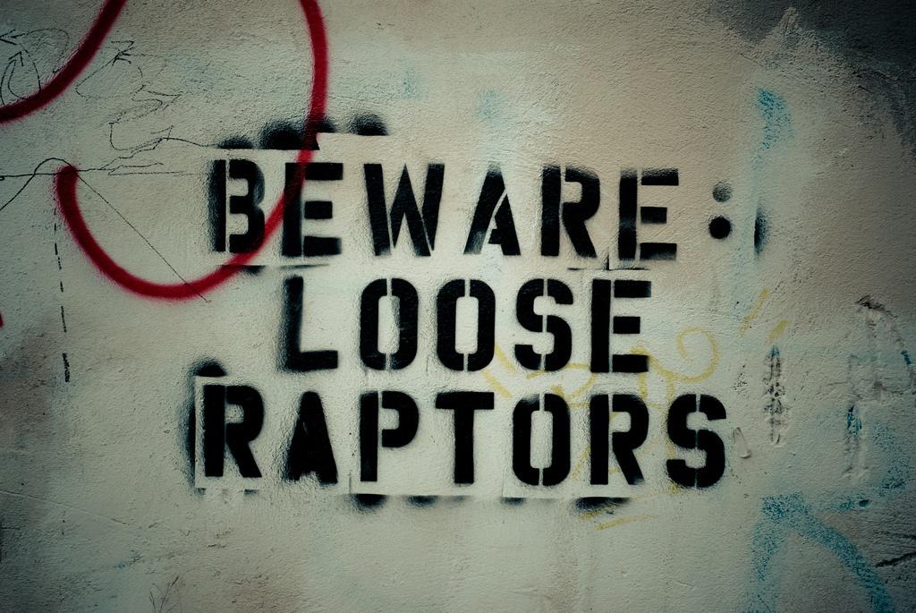 Beware: Loose Raptors