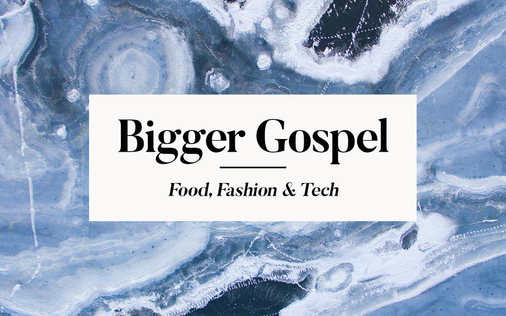Bigger Gospel.jpg