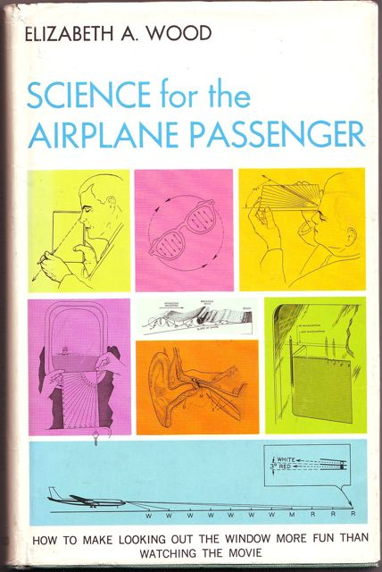 Science for the airplane passenger - a useful read for someone that needs his mind taken elsewhere when in the air.