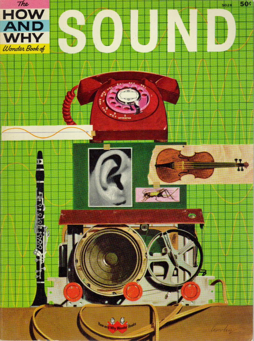 The How And Why Wonder Book Of Sound   via   www.rocketroberts.com