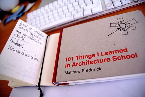 I have a new project - it's called Things I learned reading 101 Things I learned in Architecture School. It's likely to be more of a stream of consciousness than considered intelligent writing - and it's for me more than anyone else.  Thought I'd share it anyhow. Buy the book.